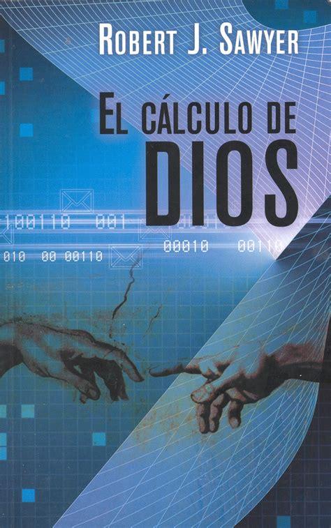 libro el dios de las libro el c 225 lculo de dios 2007 31 cpi curioso pero in 250 til