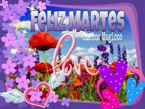 imagenes feliz noche martes feliz martes 133 im 225 genes y gifs para compartir frases y