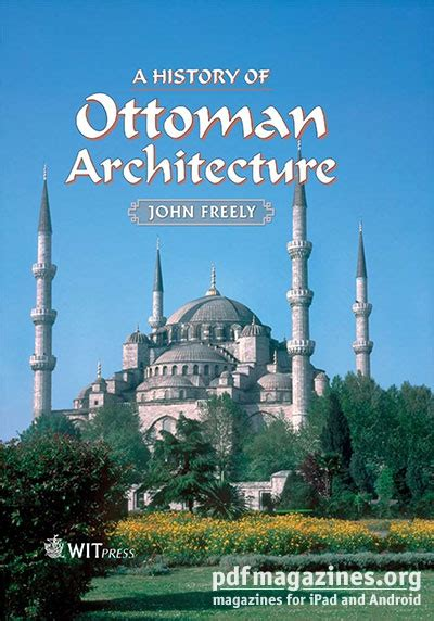 A History Of Ottoman Architecture a history of ottoman architecture 187 free pdf magazines digital editions new magazines on your