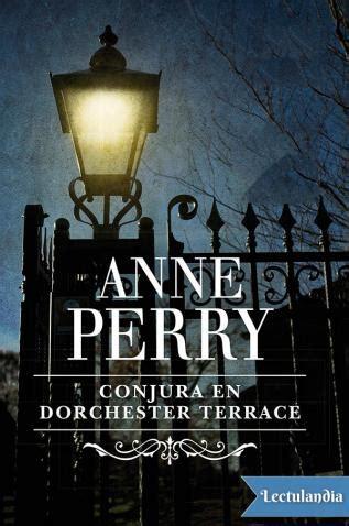 conjura en dorchester terrace anne perry descargar epub y pdf gratis lectulandia