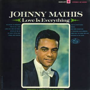 johnny mathis album covers love is everything johnny mathis album wikipedia