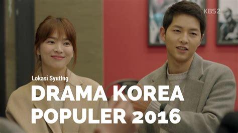drama korea tahun 2016 6 lokasi syuting drama korea paling populer di tahun 2016