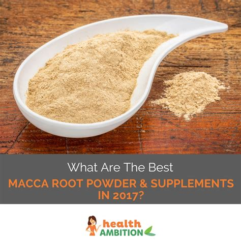 best maca root powder what are the best macca root powder supplements in 2017