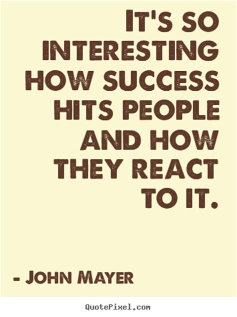 Interesting Quotes Quotes About Success It S So Interesting How Success