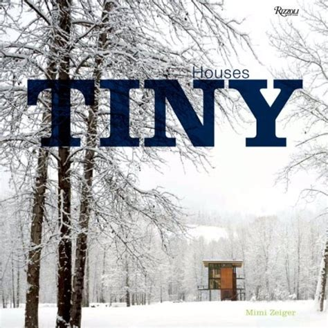 Small Homes Book Tiny House Book List The Tiny