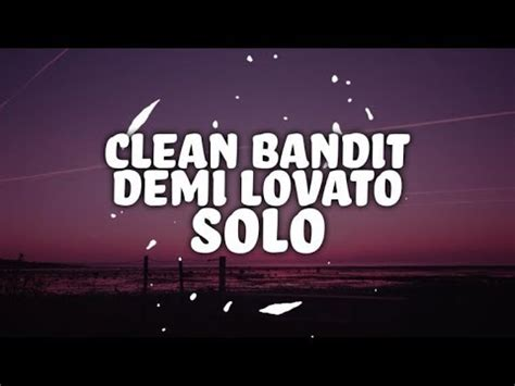 solo demi lovato clean bandit lyrics traducida clean bandit solo feat demi lovato lyrics youtube