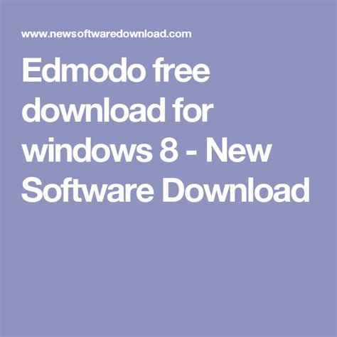 edmodo download pc edmodo free download for windows 8 new software download