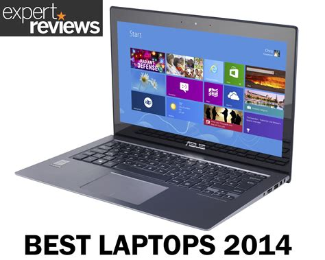 best laptops 2014 best laptop 2015 10 top picks and laptop buying guide