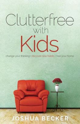 clutterfree with kids change your thinking discover new habits free your home ebook clutterfree with kids change your thinking discover new