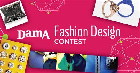 fashion design contest online dama fashion design contest 2016 2017 d a m a digital
