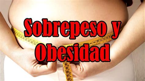 imagenes impactantes de obesidad obesidad y sobrepeso youtube