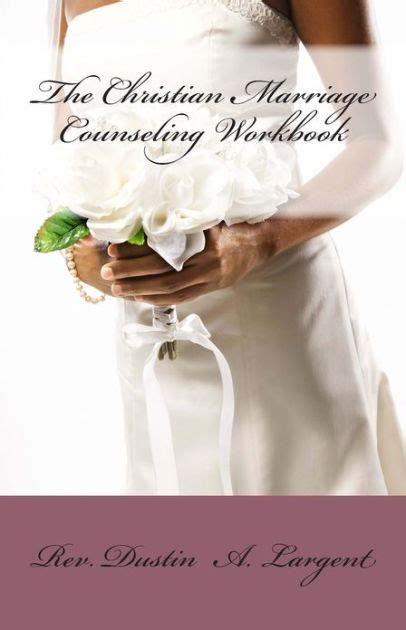 libro largent the christian marriage counseling workbook by dustin a largent paperback barnes noble 174