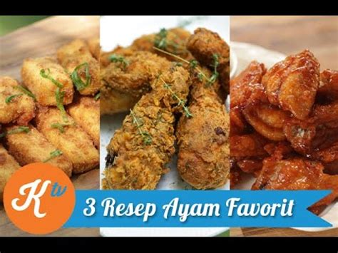 Masakan Ayam Bebek Favorit S324 3 resep ayam favorit ultimate chicken recipe