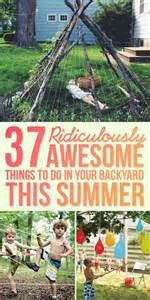 37 ridiculously awesome things to do in your backyard this