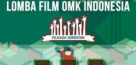 lomba film indonesia 2016 pemenang lomba film pendek omk indonesia pilkada serentak