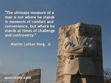 comfort of a man martin luther king jr quotes the ultimate measure of a