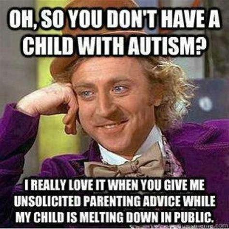 Parenting Advice Meme - unsolicited autism advice humor willie wonka meme
