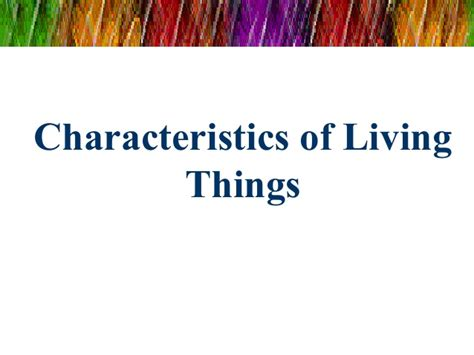 characteristics of biography ppt characteristics of living things
