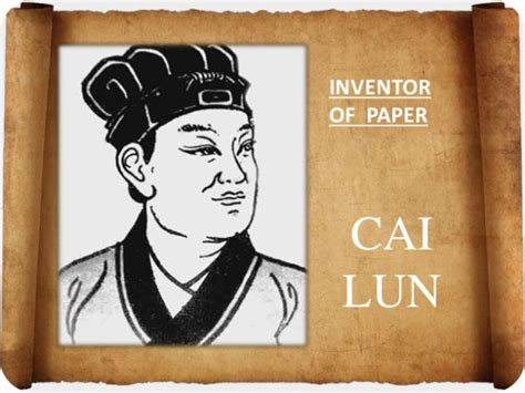 How Did Cai Lun Make Paper - cai lun inventor of paper the chan