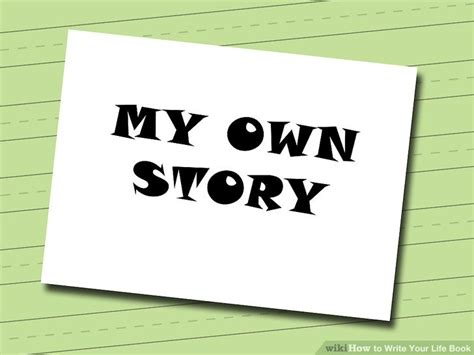 write for your life how to write your life book 7 steps with pictures wikihow