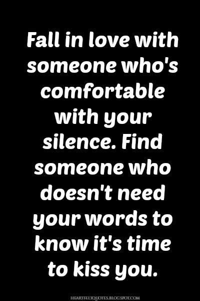 how to be comfortable with silence love quotes for him for her fall in love with someone
