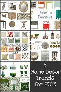 Home Decor Design Trends 2013 5 Home Decor Trends For 2013 Homes