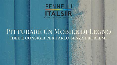 Pitturare Un Mobile Di Legno by Pennelli Archivi Italsir Pennelli