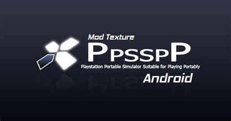 cara mod game di android cara mod game psp menggunakan emulator ppsspp di android