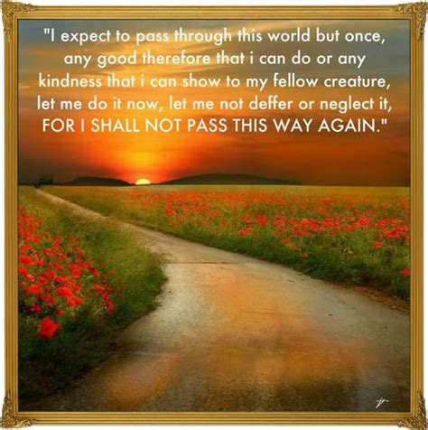 Passes Again Again by I Shall Not Pass This Way Again Quotes