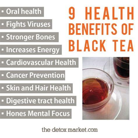Detox Tea World Market by Sip To Your Health 9 Health Benefits Of Black Tea Tea