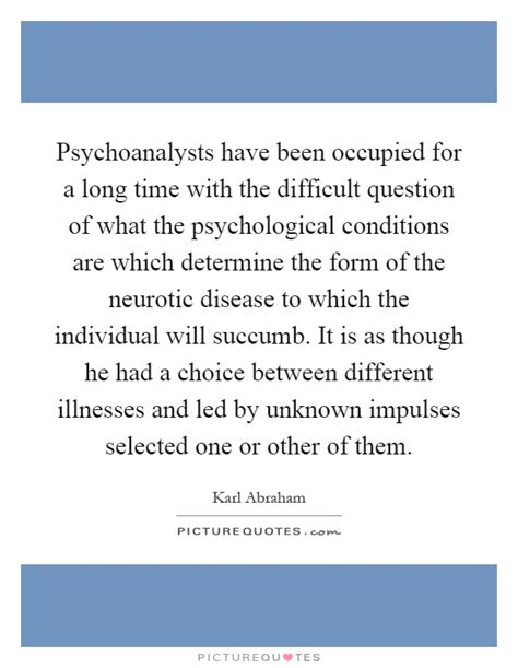 Or Difficult Question Psychoanalysts Been Occupied For A Time With The Picture Quotes