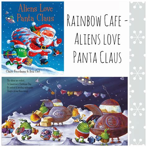 aliens love panta claus it s all about stories rainbow cafe aliens love panta claus
