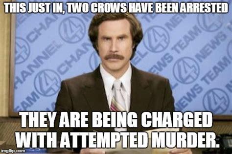 Attempted Murder Meme - ron burgundy meme imgflip