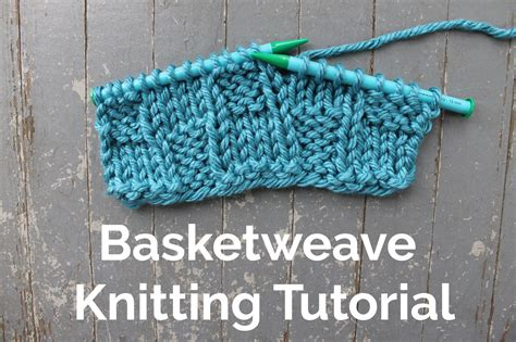 knit tutorial basket weave knitting tutorial patterns