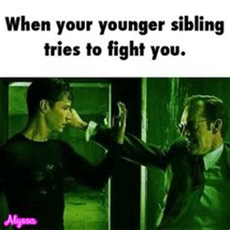 Siblings Fighting Meme - 1000 images about siblings what can i say on pinterest