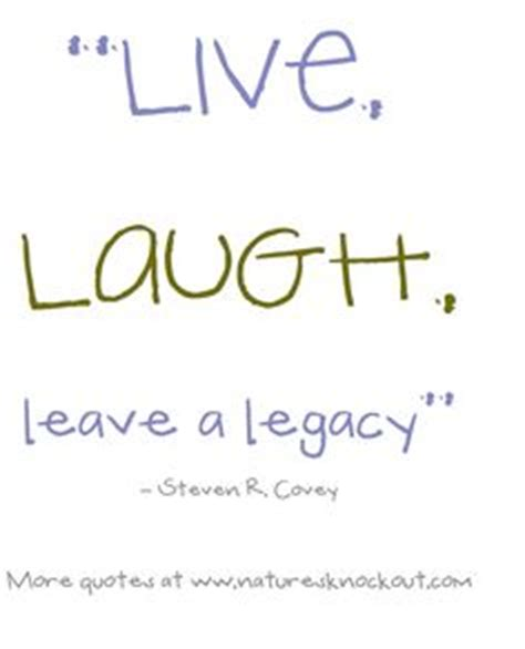 living to leave a legacy books legacy quotes on spending time quotes
