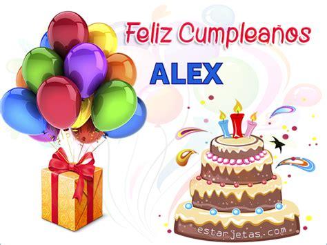 imagenes de cumpleaños ver feliz cumplea 241 os alex im 225 genes de cumplea 241 os estarjetas com