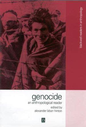 genocide a reader wiley genocide an anthropological reader alexander hinton