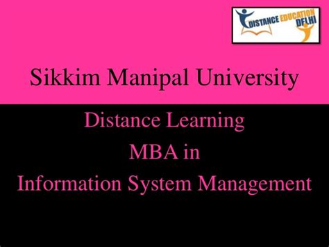 Sikkim Manipal Correspondence Mba by Smu Distance Learning Mba In Information System Management