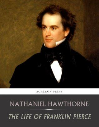 nathaniel hawthorne biography european graduate school the best books to learn about president franklin pierce