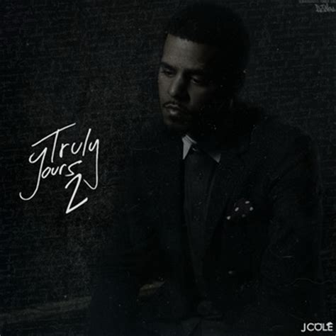 j cole truly yours 2 nodj livemixtapes j cole lyrics truly yours 2 album at lyricsmusic name