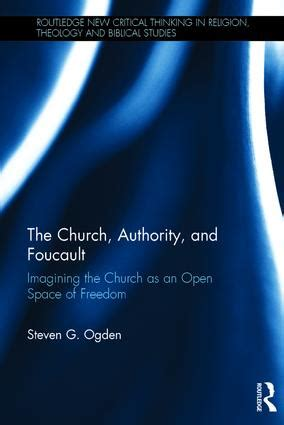 foucault on leadership the leader as subject routledge studies in leadership work and organizational psychology books the church authority and foucault imagining the church