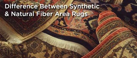 Difference Between Carpet And Rug by Difference Between Synthetic And Fiber Area Rugs