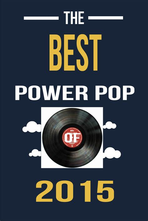 Best Photos Of Power best power pop of 2015 by mike baron pop heaven