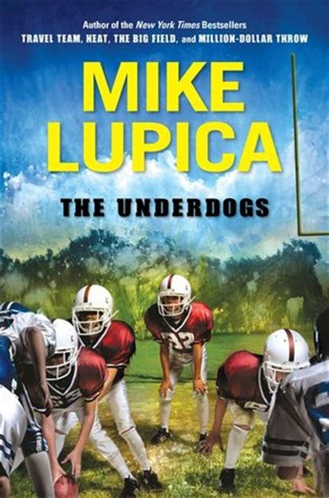 the underdogs by mike lupica reviews discussion bookclubs lists