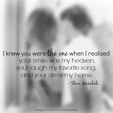 quote by steve maraboli i knew you were the one when i