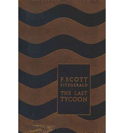 the last tycoon penguin 0141194081 the last tycoon f scott fitzgerald 9780141194080