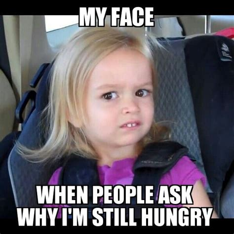 Funny Hungry Meme - im always hungry memes pinterest always hungry
