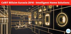 intelligent home solutions in cebit bilisim eurasia 2016