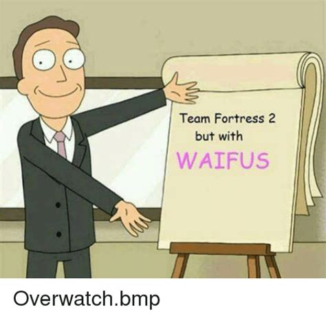 Tf2 Memes - team fortress 2 but with waifus overwatchbmp dank meme